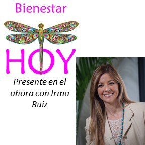 BHOY 021 – Presente en el AHORA con Irma Ruiz